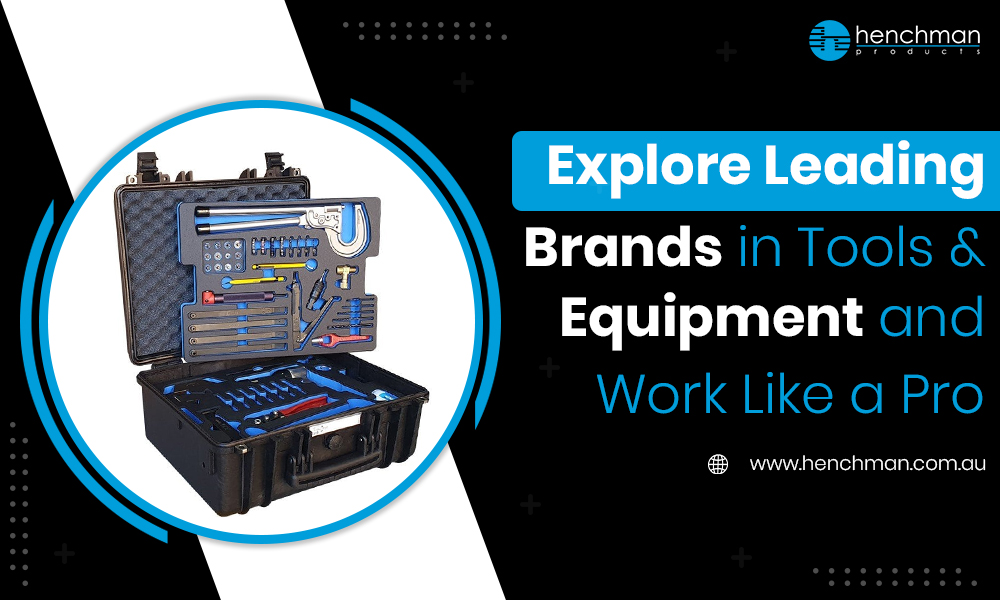 Explore Leading Brands in Tools & Equipment and Work like a Pro
