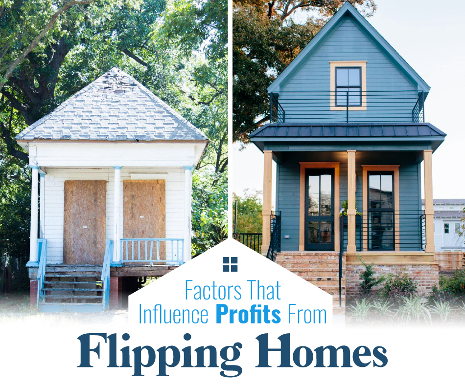 Factors that Influence Profits From Flipping Homes